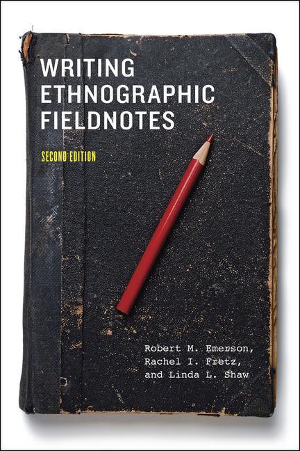 Writing Ethnographic Fieldnotes als Buch von Robert M. Emerson, Rachel I. Fretz, Linda L. Shaw