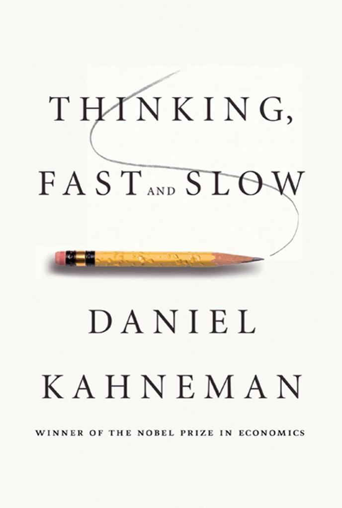 Thinking, Fast and Slow als Buch von Daniel Kahneman