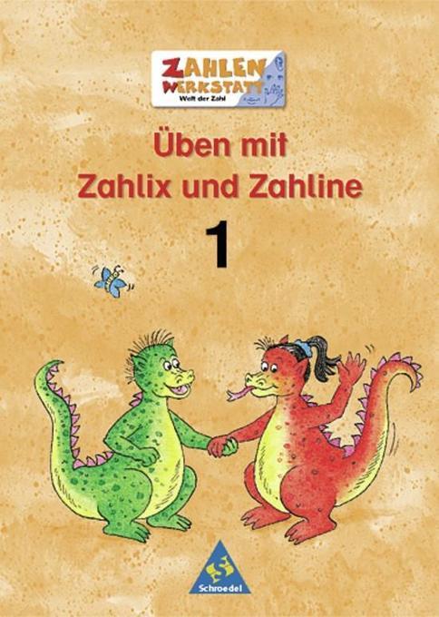 Welt der Zahl. Zahlenwerkstatt. Üben mit Zahlix und Zahline 1 als Buch von Eugen Bauhoff Kurt Hönisch
