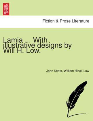 Lamia ... With illustrative designs by Will H. Low. als Taschenbuch von John Keats, William Hicok Low