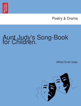 Aunt Judy's Song-Book for Children. als Taschenbuch von Alfred Scott Gatty