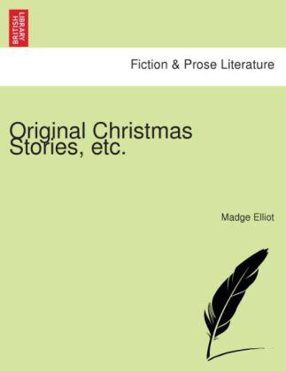 Original Christmas Stories, etc. als Taschenbuch von Madge Elliot