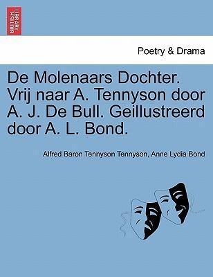 De Molenaars Dochter. Vrij naar A. Tennyson doo...