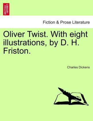 Oliver Twist. With eight illustrations, by D. H. Friston. als Taschenbuch von Charles Dickens