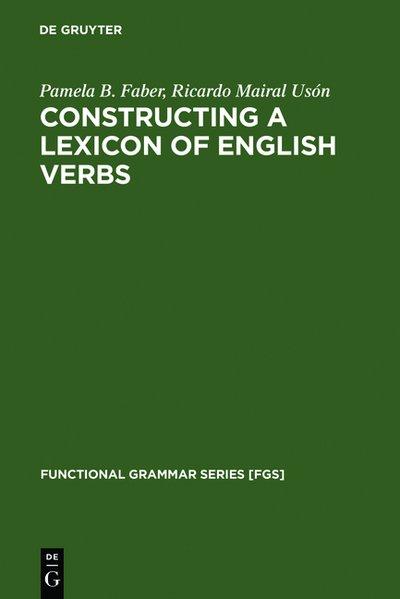 Constructing a Lexicon of English Verbs als Buch von Pamela B. Faber Ricardo Mairal Usón