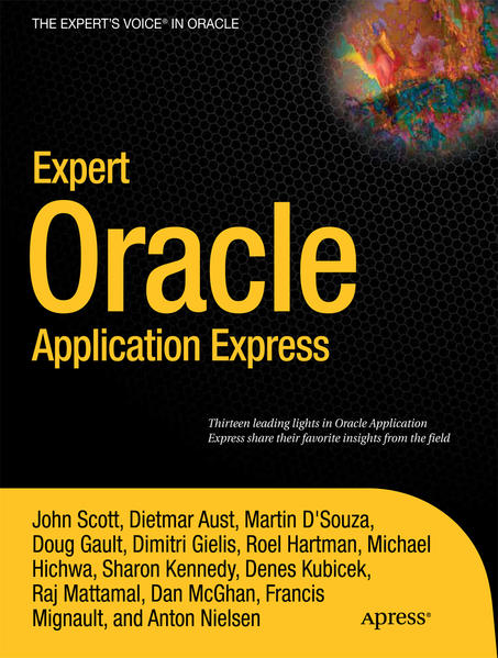 Expert Oracle Application Express als Taschenbuch von John Scott, Doug Gault, Raj Mattamal, Anton Nielsen, Martin DSouza