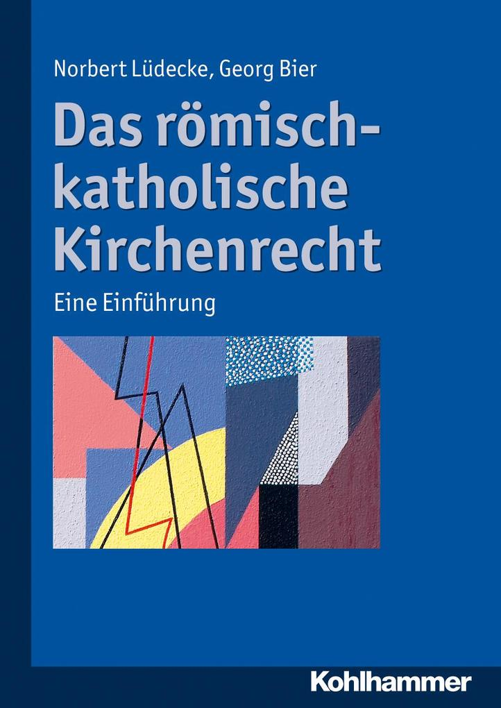 Das römisch-katholische Kirchenrecht als Buch von Norbert Lüdecke, Georg Bier, Bernhard Sv. Anuth