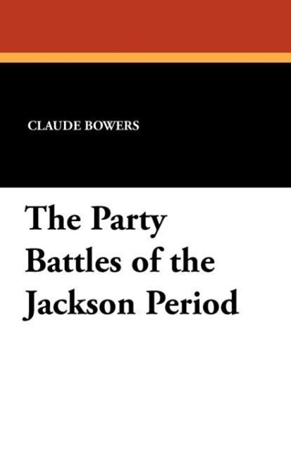 The Party Battles of the Jackson Period als Tas...