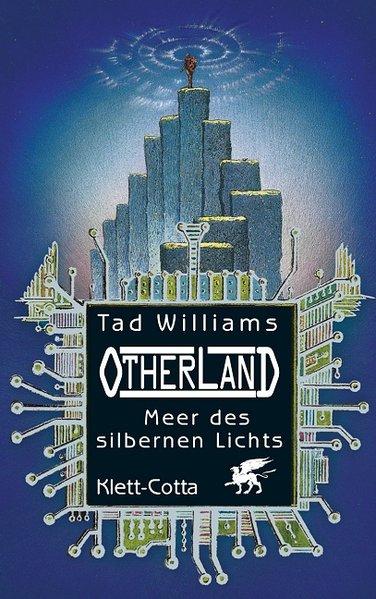 Otherland 4. Meer des silbernen Lichts als Buch von Tad Williams