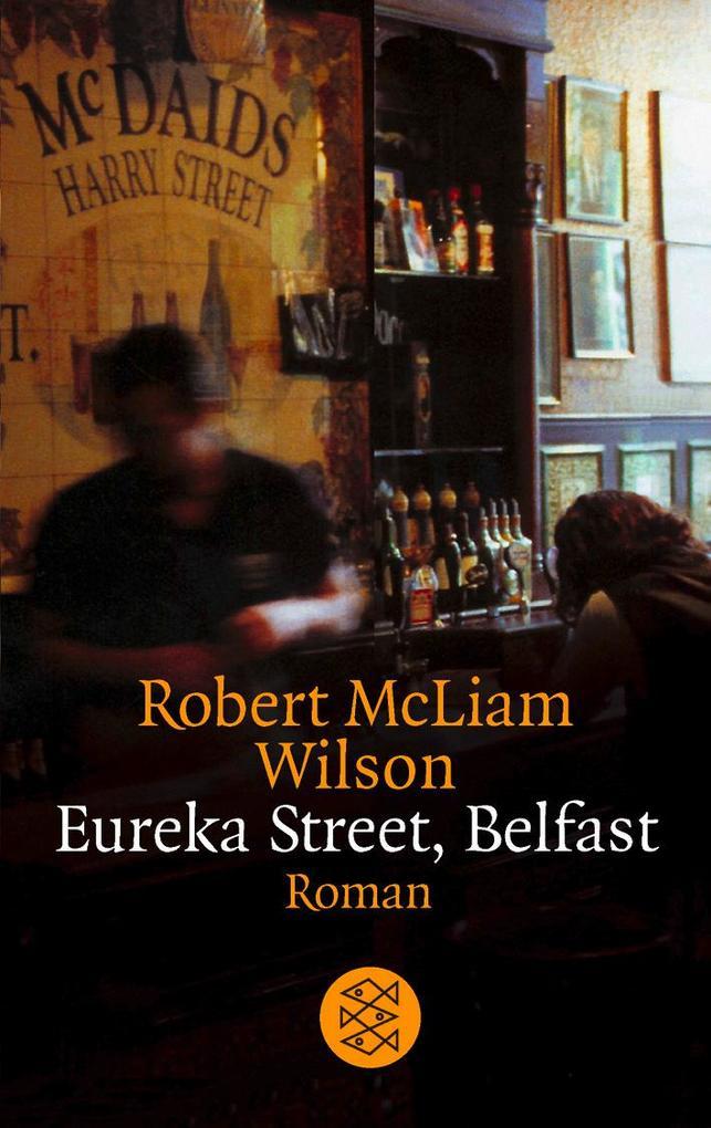 Eureka Street, Belfast als Taschenbuch von Robert McLiam Wilson