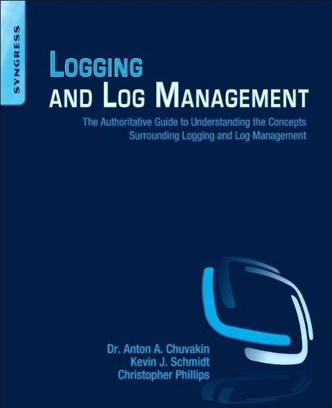 Logging and Log Management als Buch von Anton Chuvakin, Kevin Schmidt, Christopher Phillips