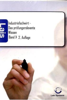 Industriefachwirt 3 - Das prüfungsrelevante Wissen als Buch von Hrsg. Sarastro GmbH