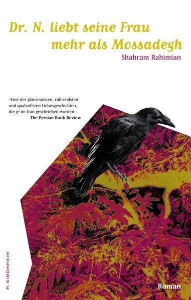 Dr. N. liebt seine Frau mehr als Mossadegh als Buch von Shahram Rahimian