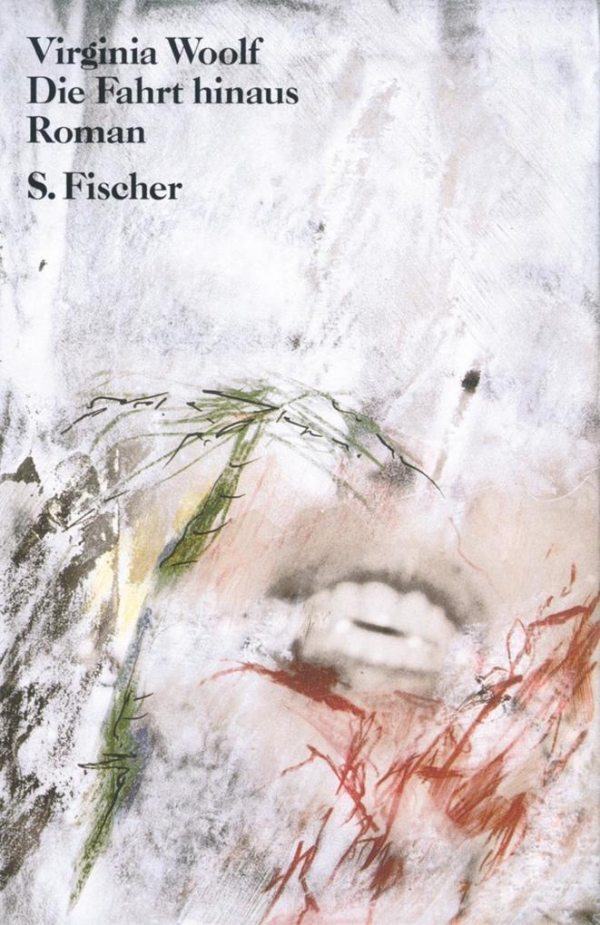 Die Fahrt hinaus als Buch von Virginia Woolf, Klaus Reichert