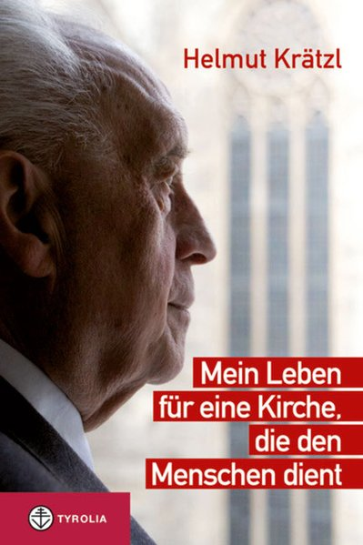 Mein Leben für eine Kirche, die den Menschen dient als Buch von Helmut Krätzl, Josef Bruckmoser