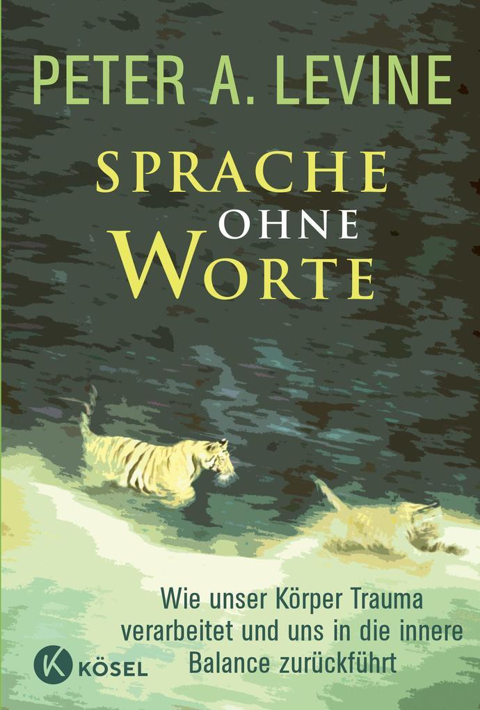 Sprache ohne Worte als Buch von Peter A. Levine