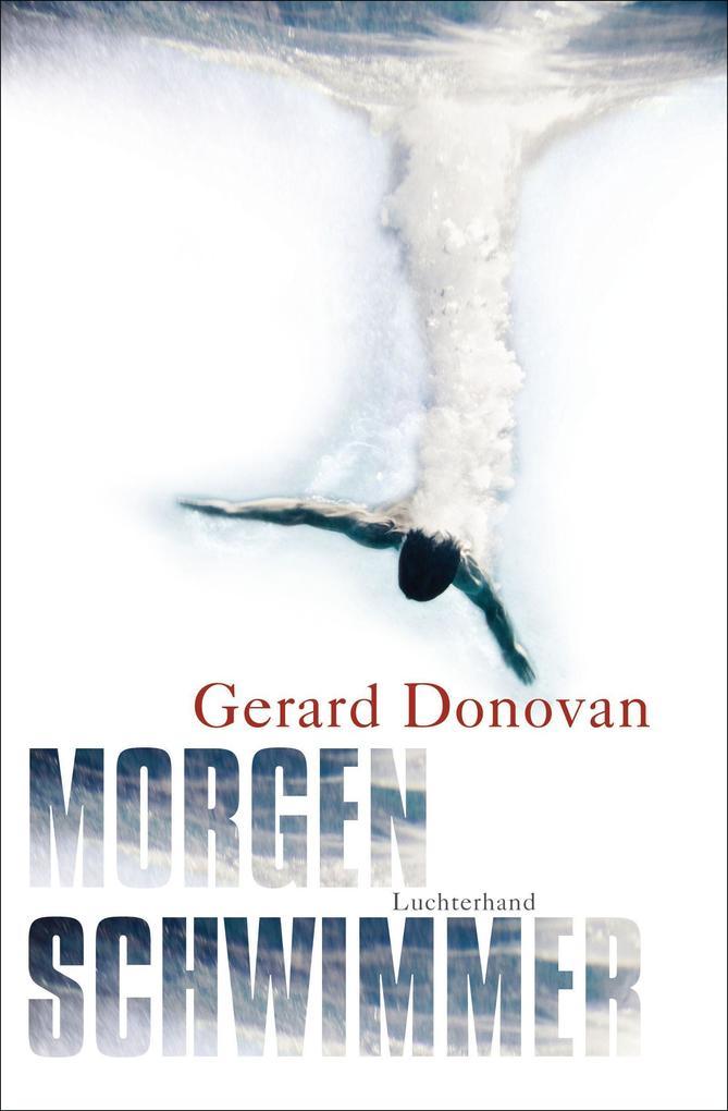 Morgenschwimmer als Buch von Gerard Donovan