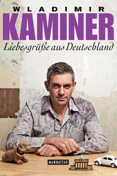 Liebesgrüße aus Deutschland als Buch von Wladimir Kaminer