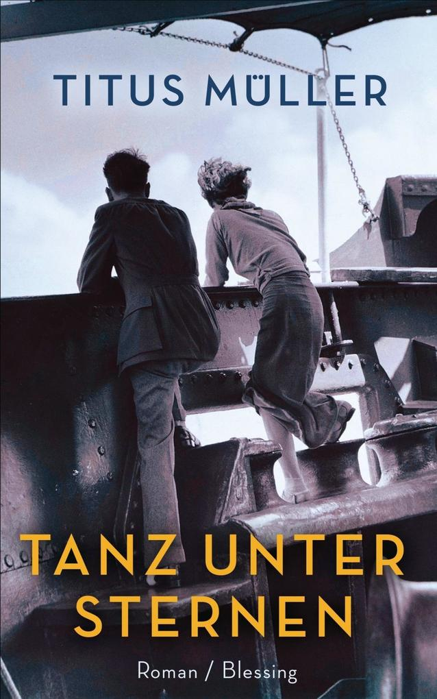 Tanz unter Sternen als Buch von Titus Müller