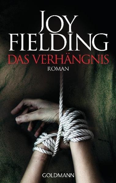 Das Verhängnis als Taschenbuch von Joy Fielding