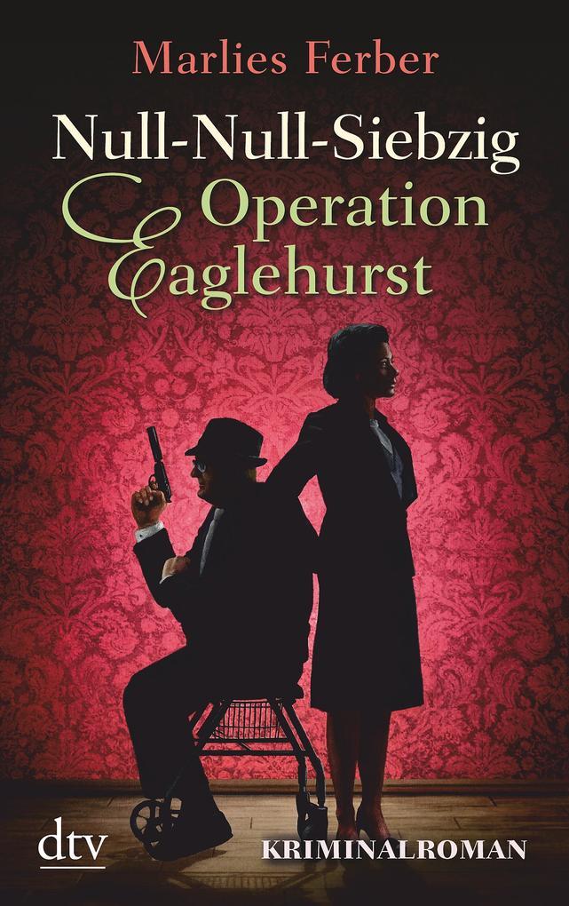 Null-Null-Siebzig Operation Eaglehurst als Taschenbuch von Marlies Ferber