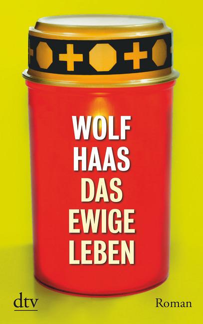 Das ewige Leben als Taschenbuch von Wolf Haas