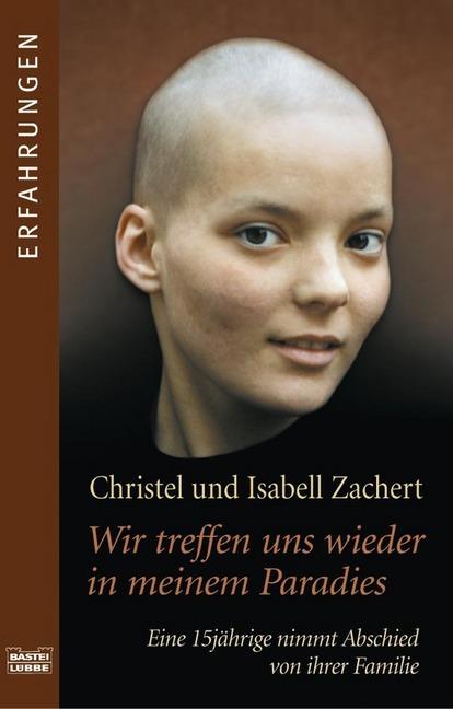 Wir treffen uns wieder in meinem Paradies als Taschenbuch von Christel Zachert, Isabell Zachert
