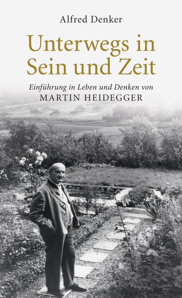 Unterwegs in Sein und Zeit als Buch von Alfred Denker