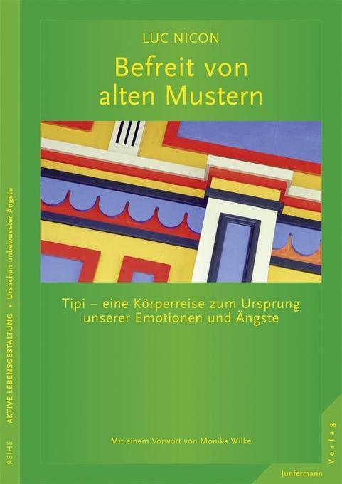 Befreit von alten Mustern als Buch von Luc Nicon