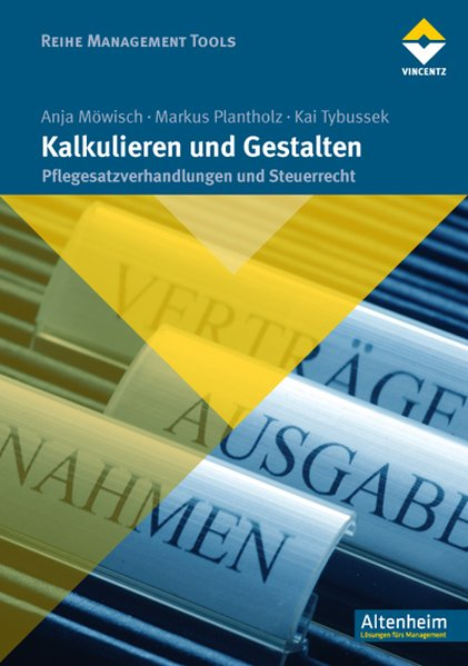 Kalkulieren und Gestalten als Buch von Anja Möwisch, Markus Plantholz, Kai Tybussek