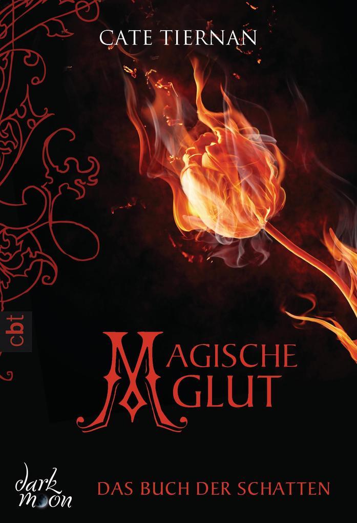 Das Buch der Schatten - Magische Glut als eBook von Cate Tiernan