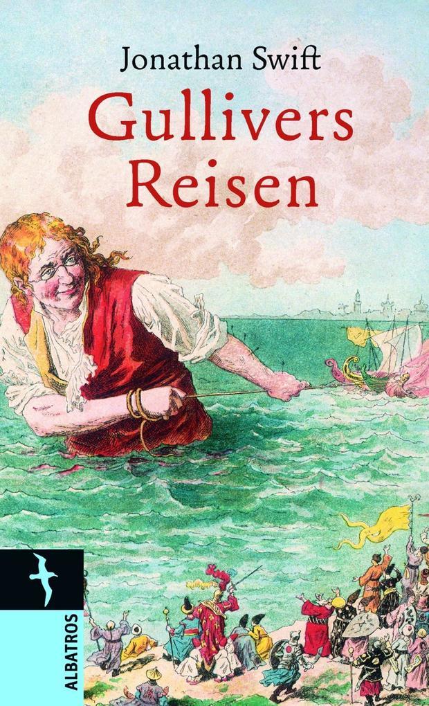 Gullivers Reisen in verschiedene Länder der Welt als Buch von Jonathan Swift