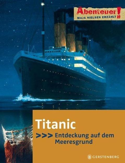 Abenteuer! Titanic als Buch von Maja Nielsen, G...