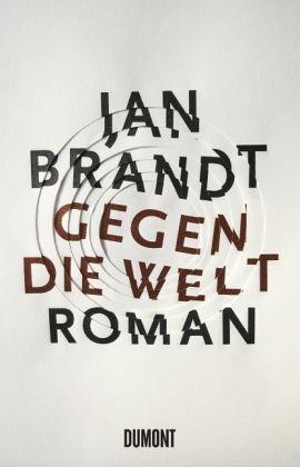 Gegen die Welt als Buch von Jan Brandt