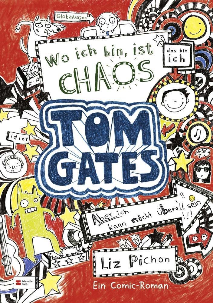 Tom Gates 01. Wo ich bin, ist Chaos - aber ich kann nicht überall sein als Buch von Liz Pichon