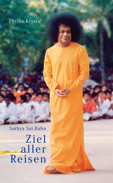 Sathya Sai Baba. Ziel aller Reisen als Buch von Phyllis Krystal