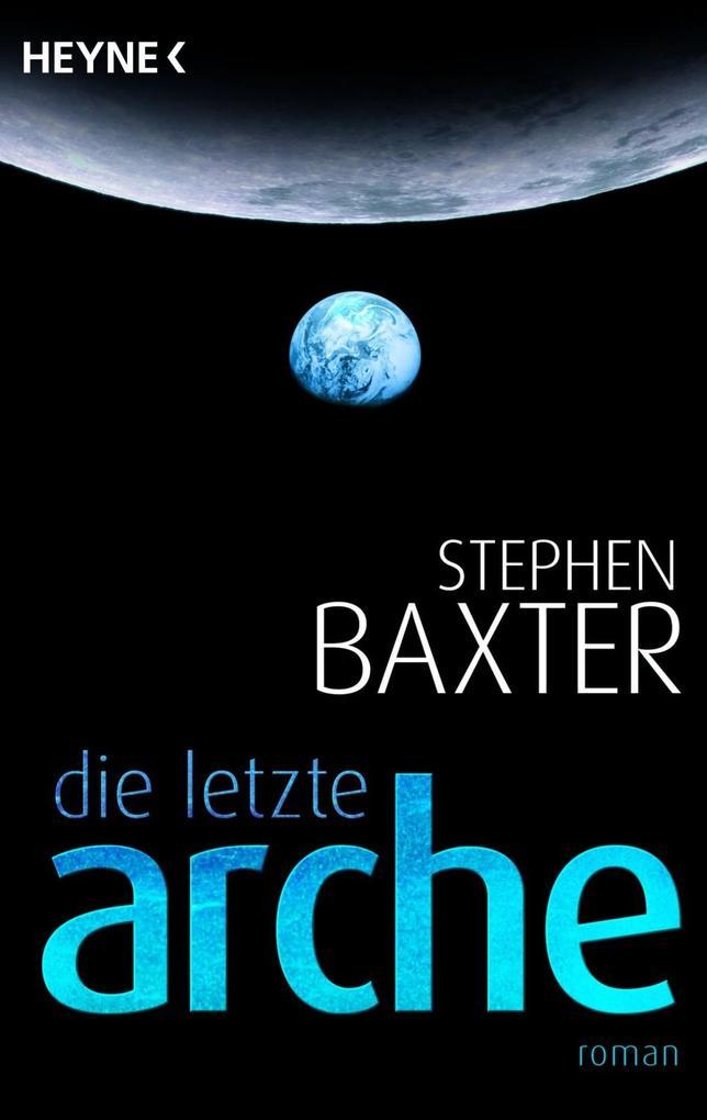 Die letzte Arche als eBook von Stephen Baxter