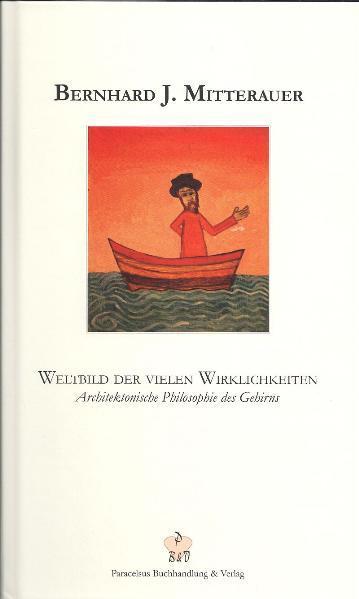 Weltbild der vielen Wirklichkeiten als Buch von Bernhard J. Mitterauer, Hans Neuffer