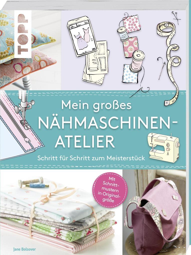 Mein großes Nähmaschinen-Atelier als Buch von Jane Bolsover