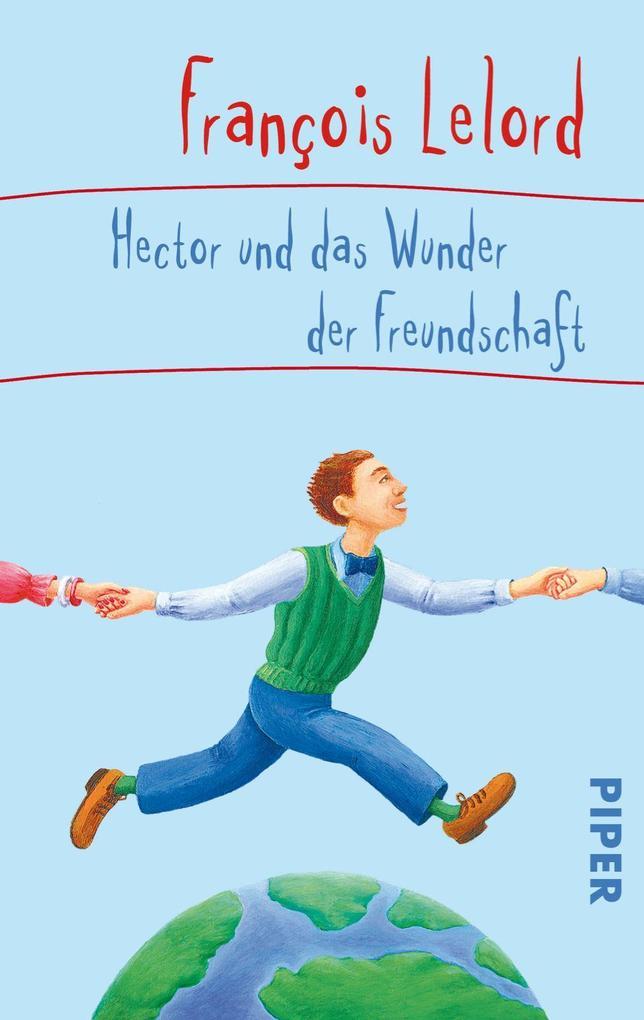 Hector und das Wunder der Freundschaft als Taschenbuch von François Lelord