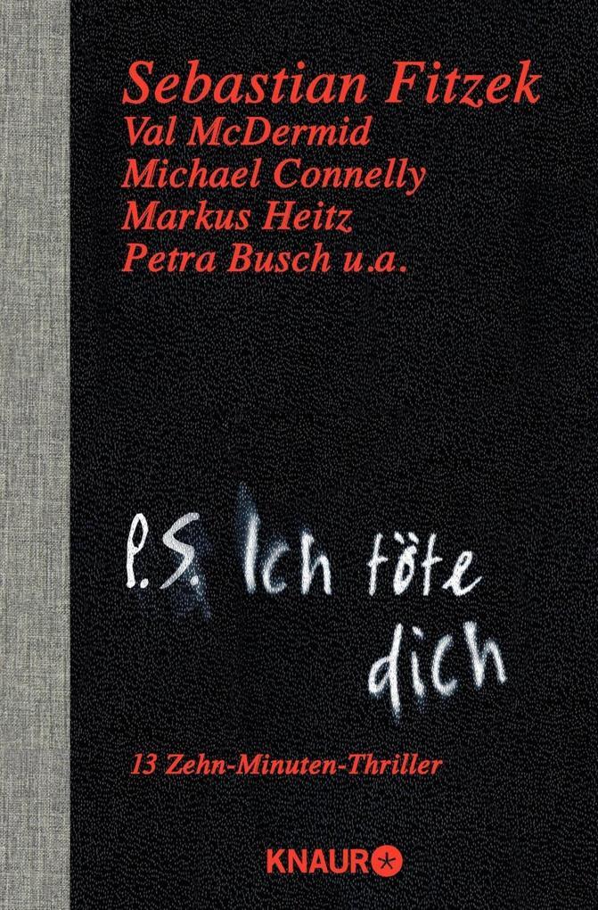 P. S. Ich töte dich als Taschenbuch von Val McDermid, Sebastian Fitzek, Markus Heitz, Jilliane Hofman