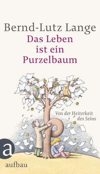 Das Leben ist ein Purzelbaum als Buch von Bernd-Lutz Lange