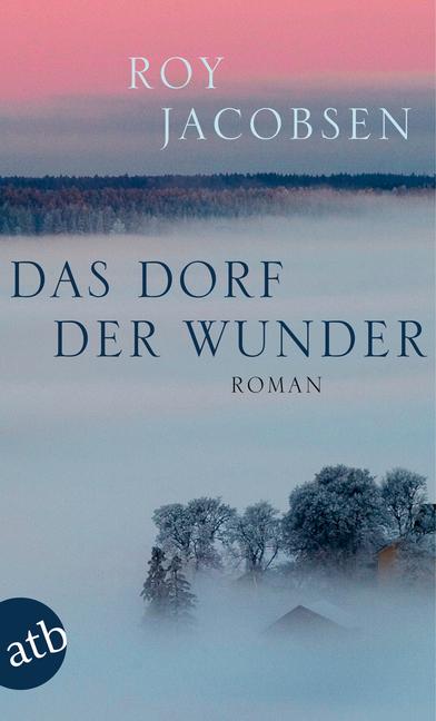 Das Dorf der Wunder als Taschenbuch von Roy Jacobsen