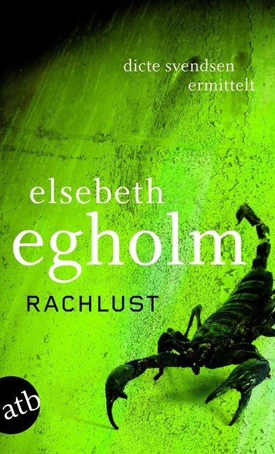Rachlust als Taschenbuch von Elsebeth Egholm