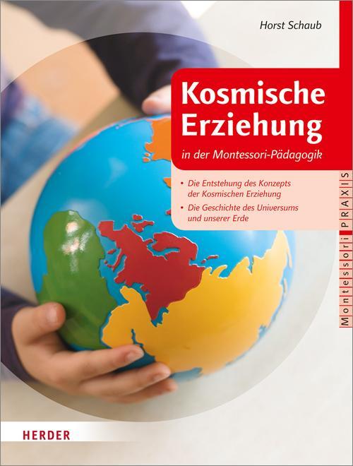 Kosmische Erziehung in der Montessori-Pädagogik als Buch von Horst Schaub