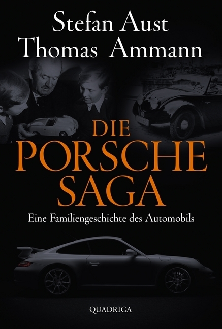 Die Porsche-Saga als Buch von Thomas Ammann, Stefan Aust