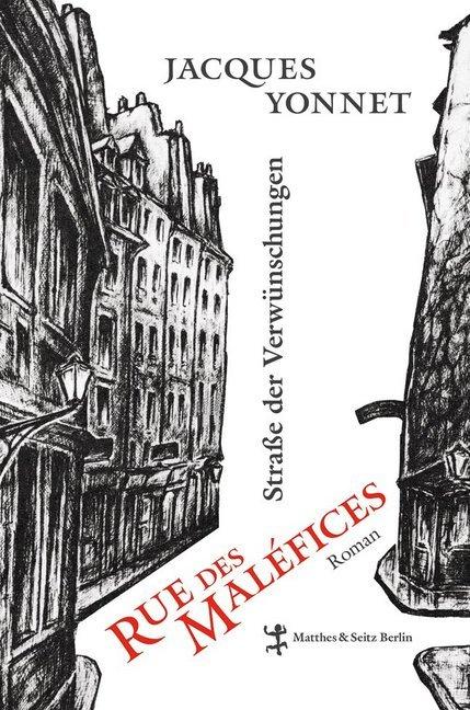 Rue des Maléfices, Straße der Verwünschungen als Buch von Jacques Yonnet