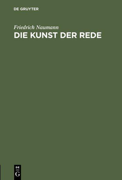 Die Kunst der Rede als Buch von Friedrich Naumann