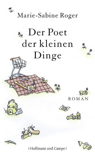 Der Poet der kleinen Dinge als Buch von Marie-Sabine Roger
