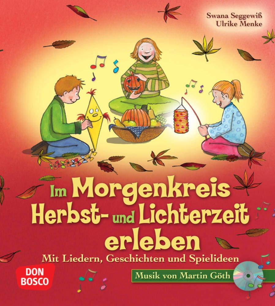 Im Morgenkreis Herbst- und Lichterzeit erleben, m. Audio-CD als Buch von Ulrike Menke, Swana Seggewiß